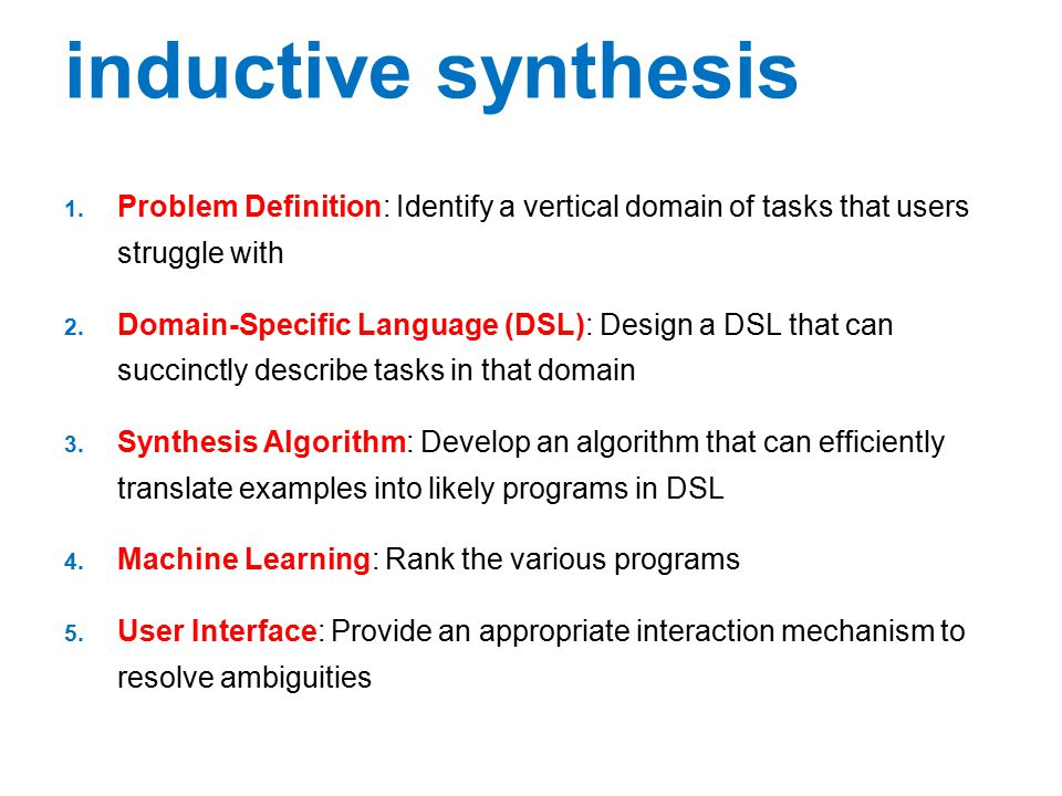 inductive synthesis Problem Definition: Identify a vertical domain of tasks that users struggle with.