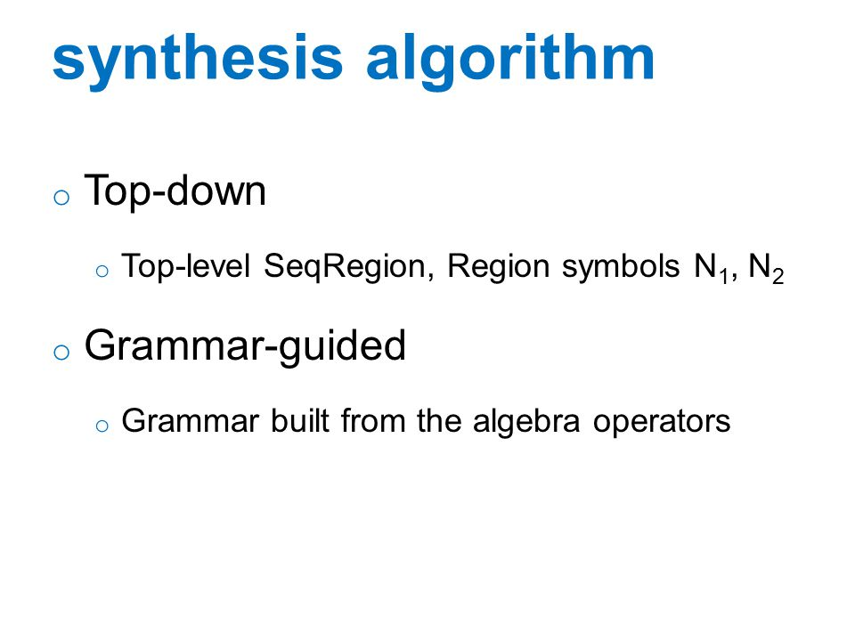 synthesis algorithm Top-down Grammar-guided