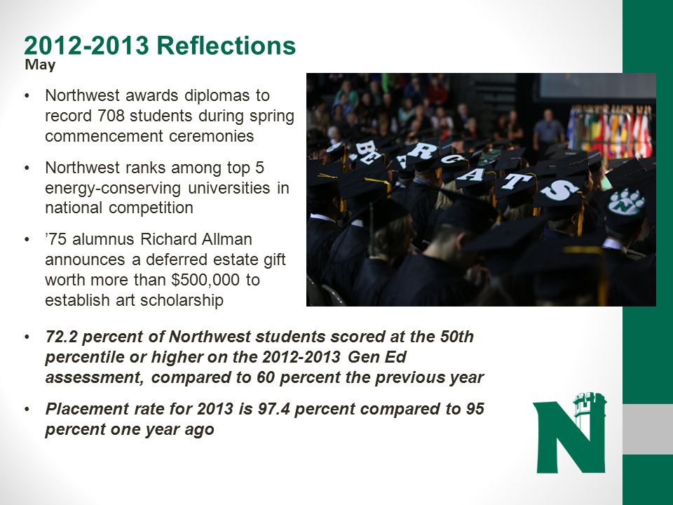 2012-2013 Reflections May. Northwest awards diplomas to record 708 students during spring commencement ceremonies.
