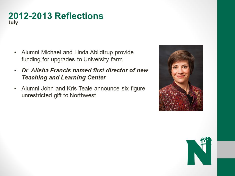 2012-2013 Reflections July. Alumni Michael and Linda Abildtrup provide funding for upgrades to University farm.