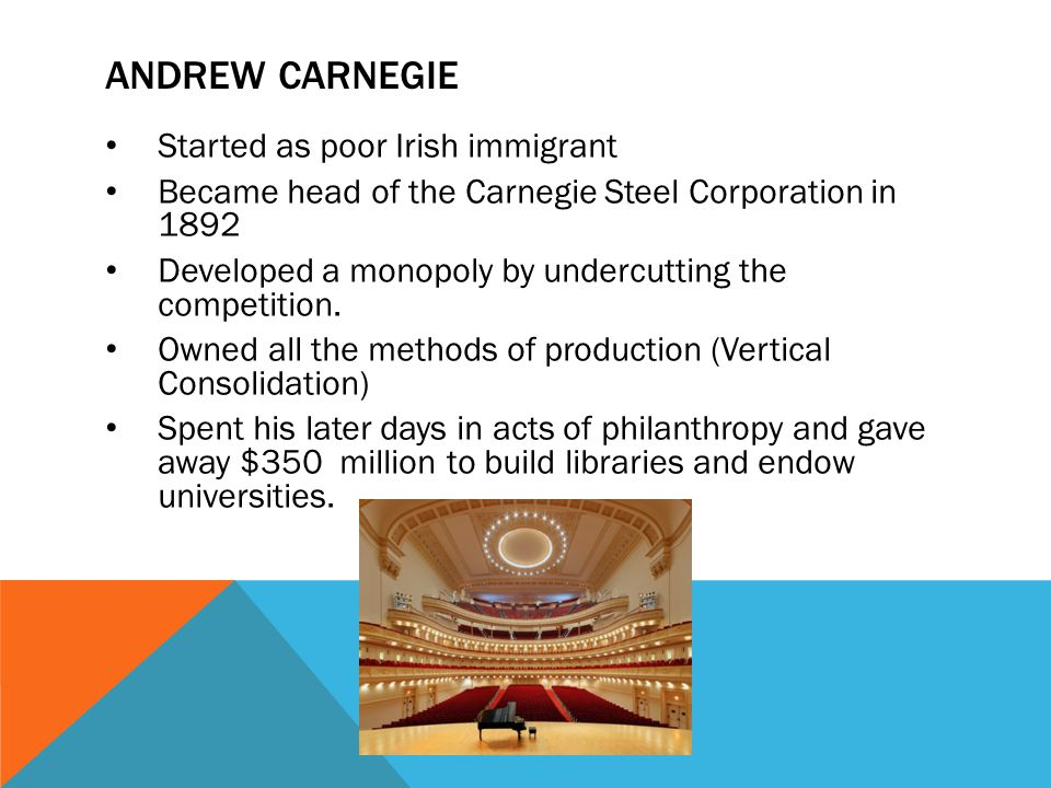 Andrew Carnegie Started as poor Irish immigrant