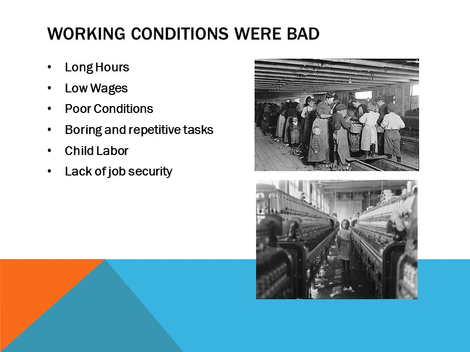 Working Conditions were bad