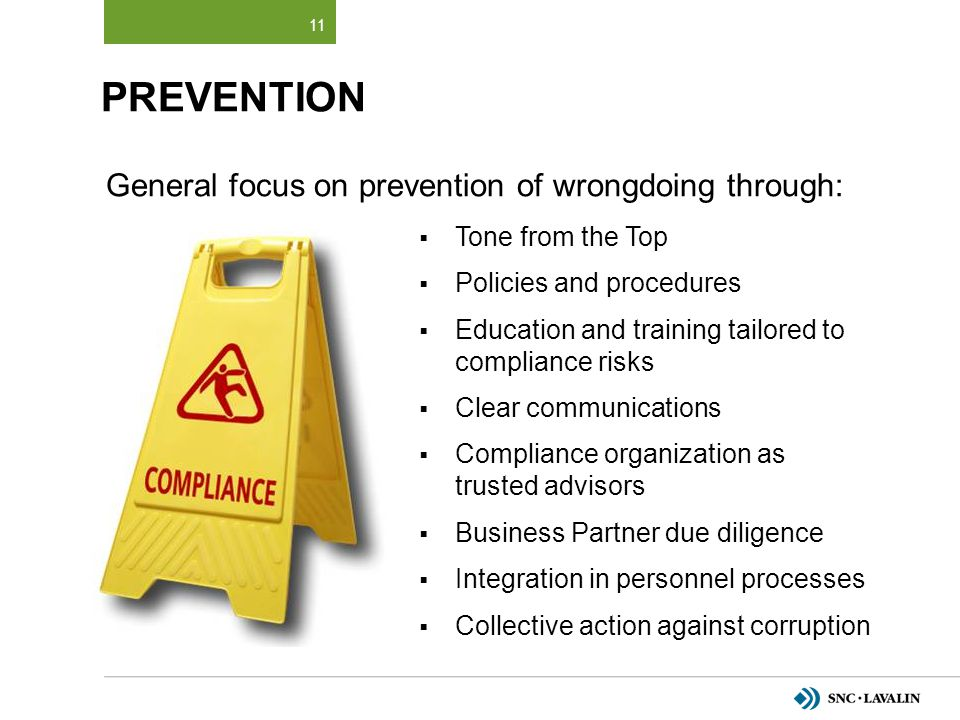 PREVENTion General focus on prevention of wrongdoing through: