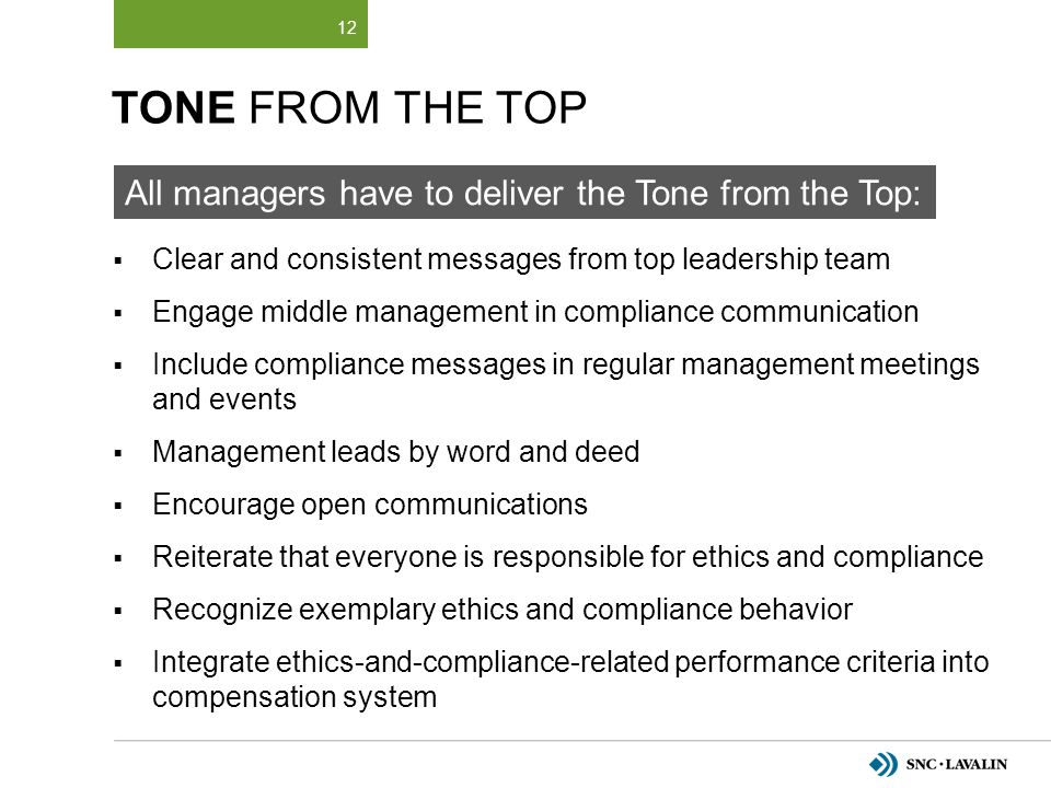 Tone from the Top All managers have to deliver the Tone from the Top: