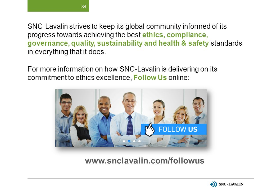 SNC-Lavalin strives to keep its global community informed of its progress towards achieving the best ethics, compliance, governance, quality, sustainability and health & safety standards in everything that it does.