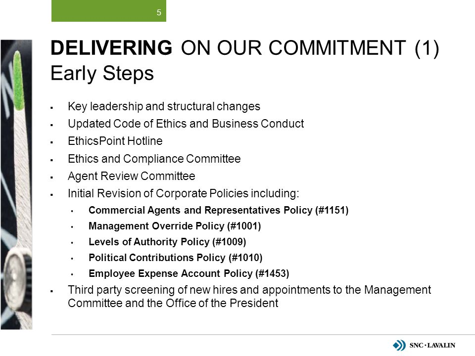 Delivering on Our Commitment (1) Early Steps