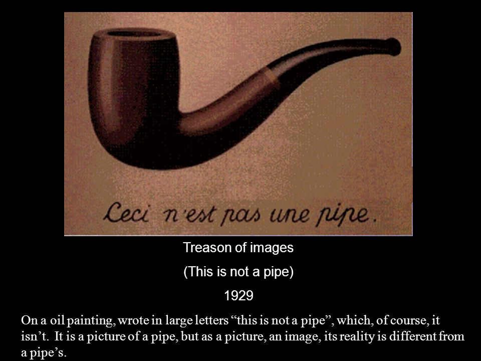 Treason of images (This is not a pipe) 1929.