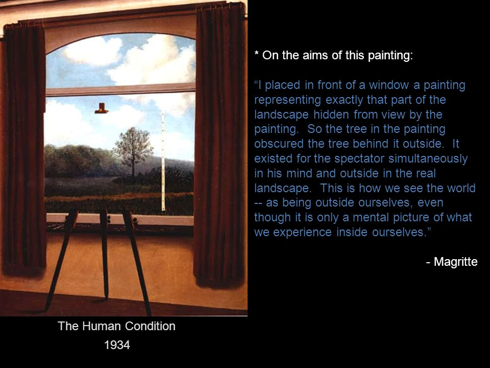The Human Condition 1934. * On the aims of this painting: