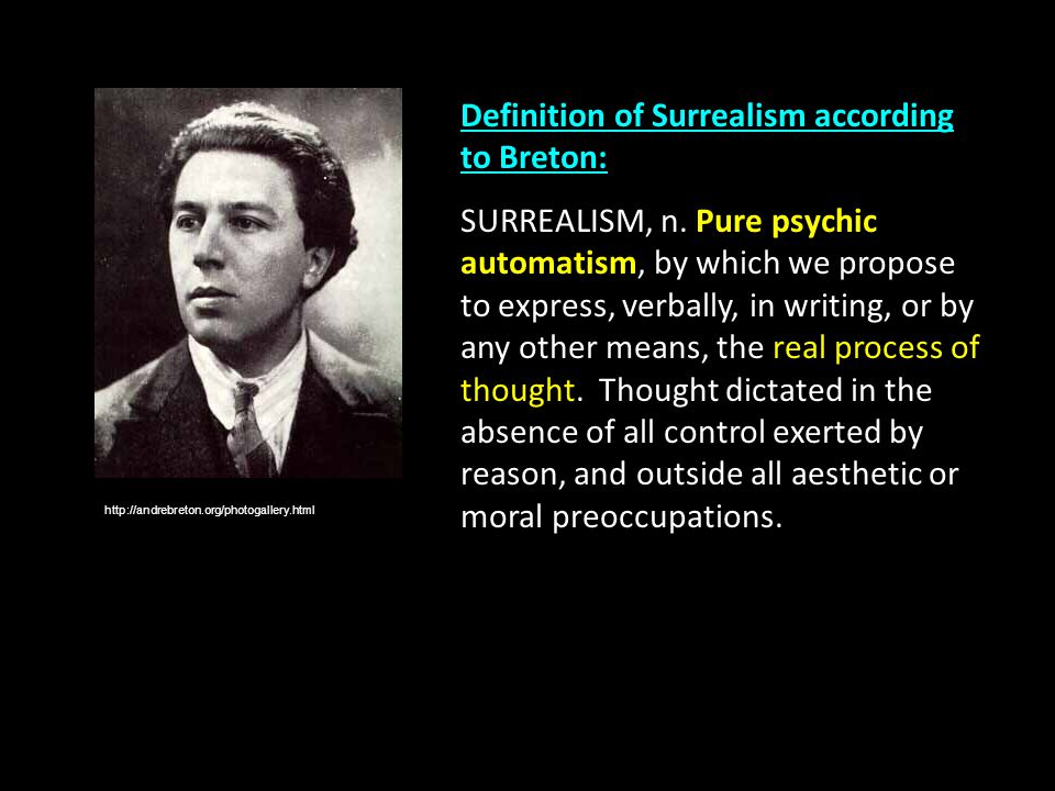 Definition of Surrealism according to Breton: