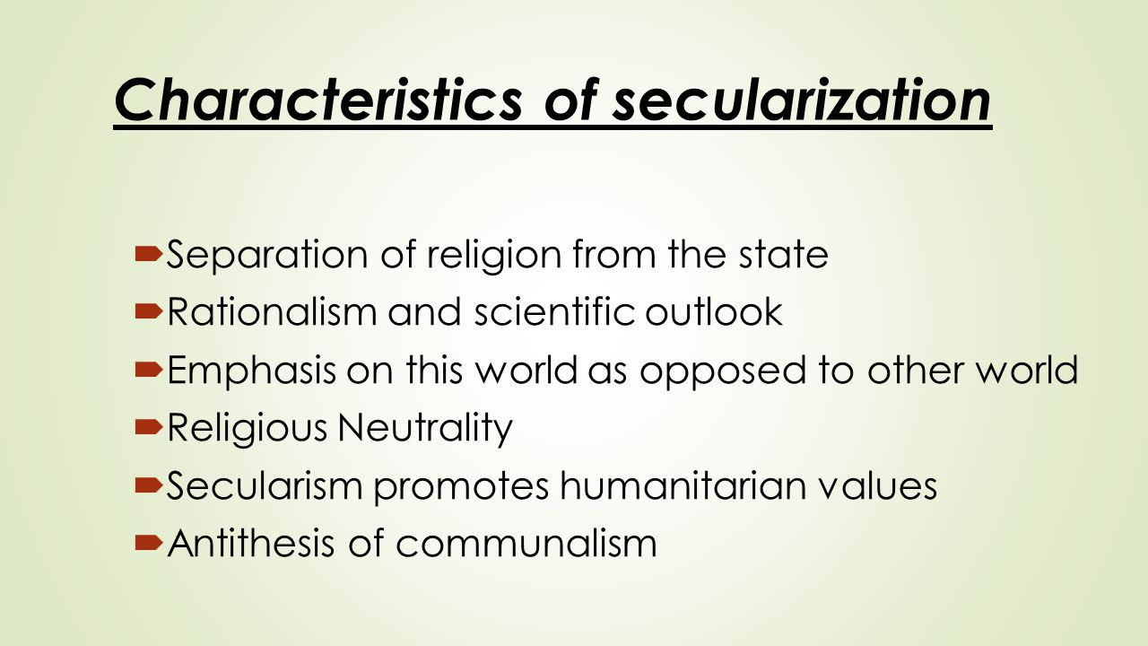 Characteristics of secularization