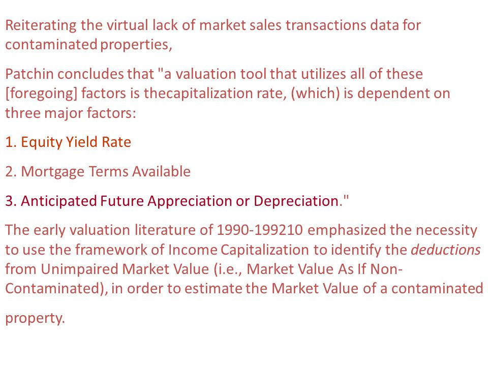 Reiterating the virtual lack of market sales transactions data for contaminated properties,