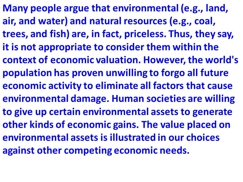 Many people argue that environmental (e. g