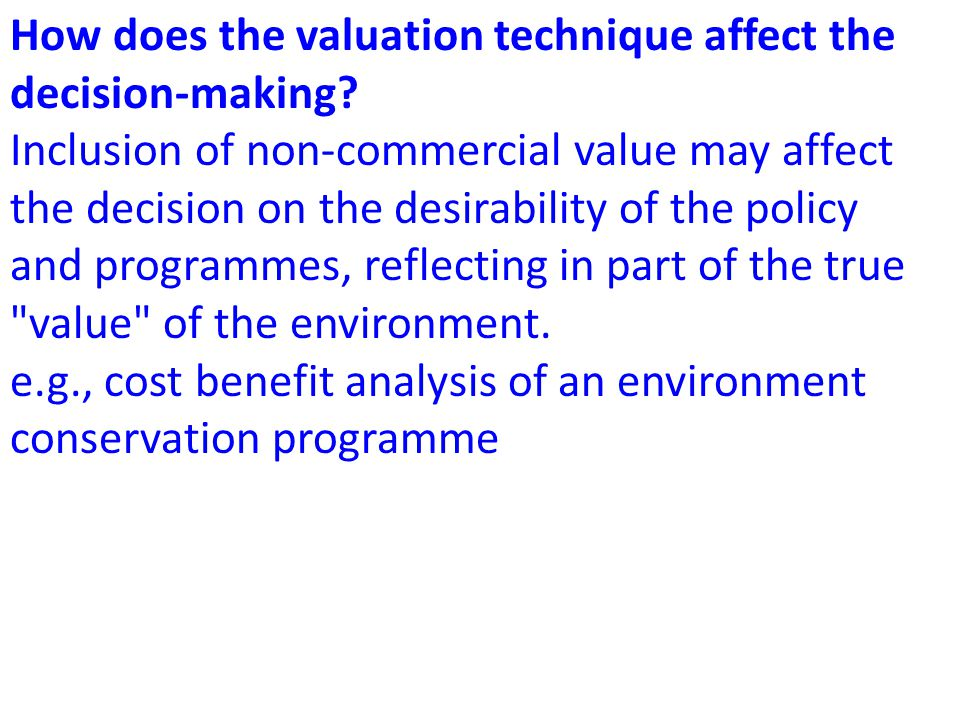 How does the valuation technique affect the decision-making