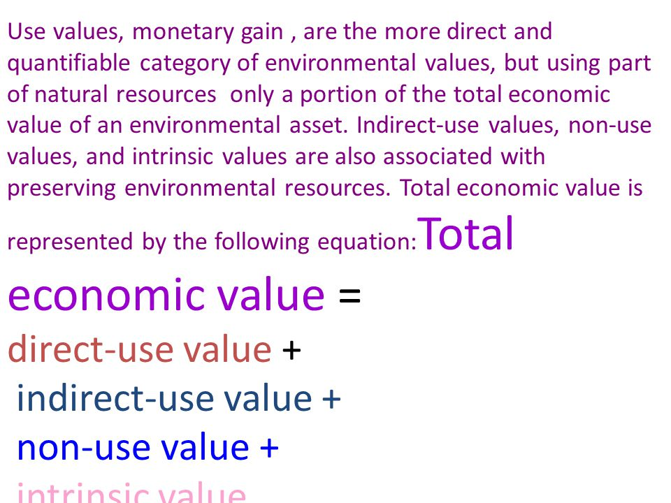 direct-use value + indirect-use value + non-use value +
