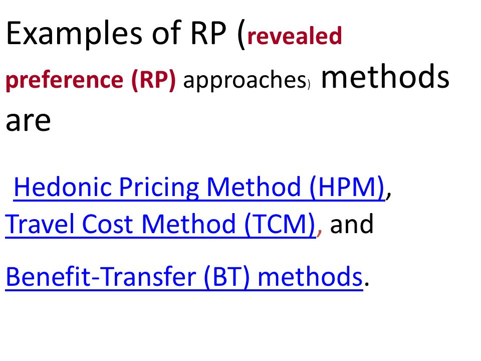 Examples of RP (revealed preference (RP) approaches) methods are