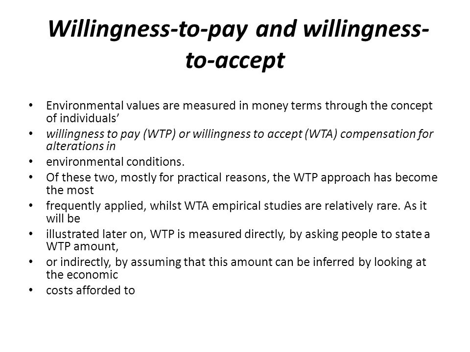 Willingness-to-pay and willingness-to-accept