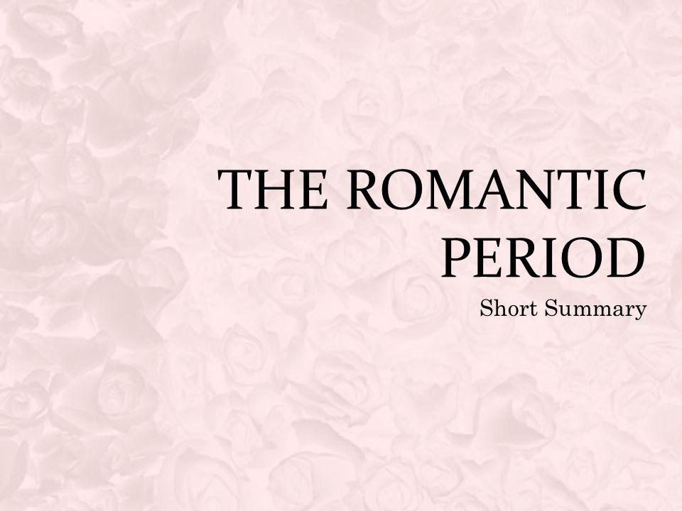 The Romantic Period Short Summary