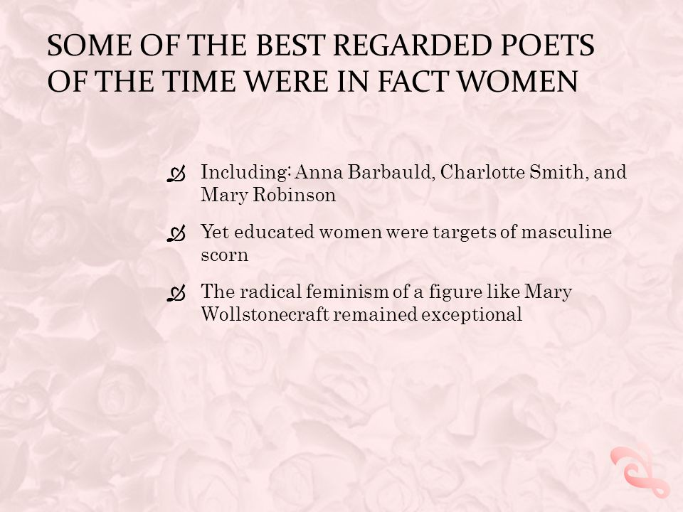Some of the best regarded poets of the time were in fact women