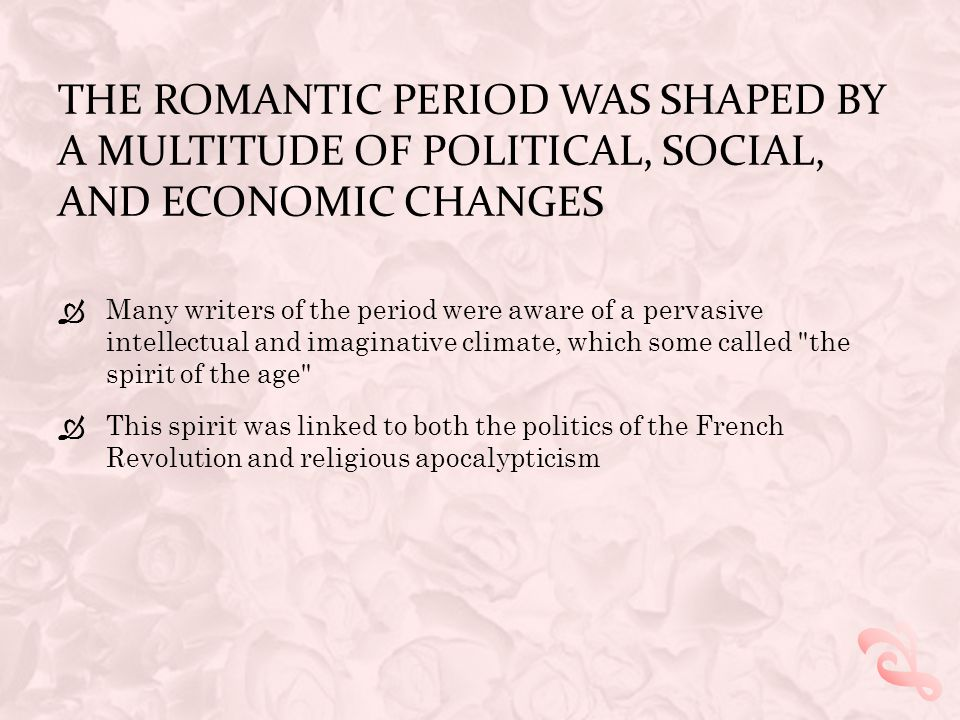 The Romantic period was shaped by a multitude of political, social, and economic changes