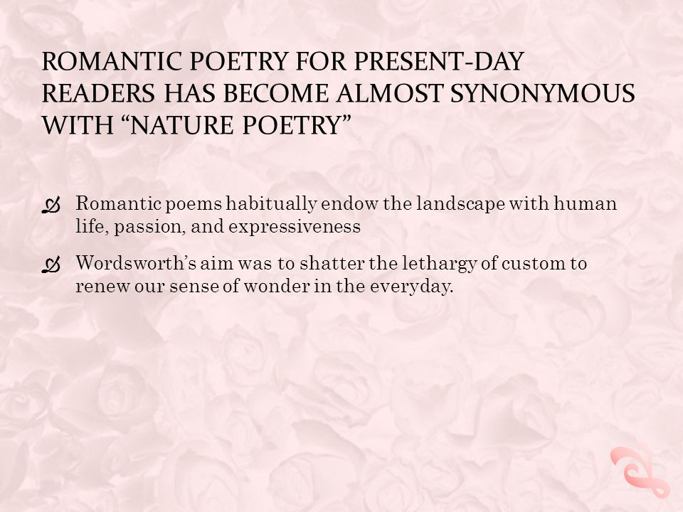 Romantic poetry for present-day readers has become almost synonymous with nature poetry