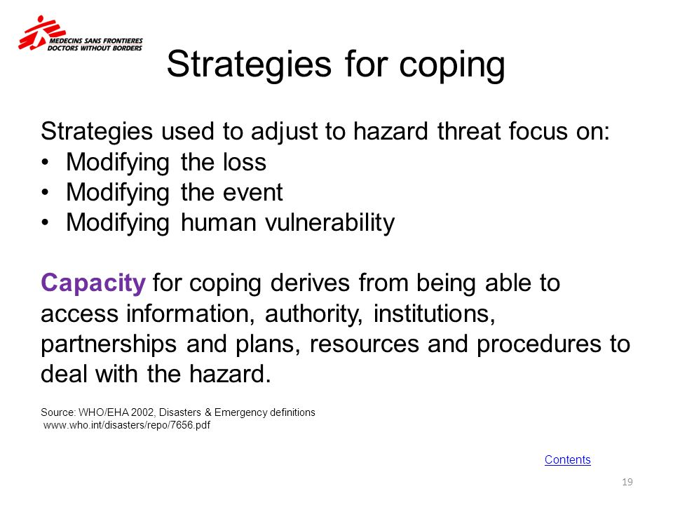 Strategies for coping Strategies used to adjust to hazard threat focus on: Modifying the loss. Modifying the event.