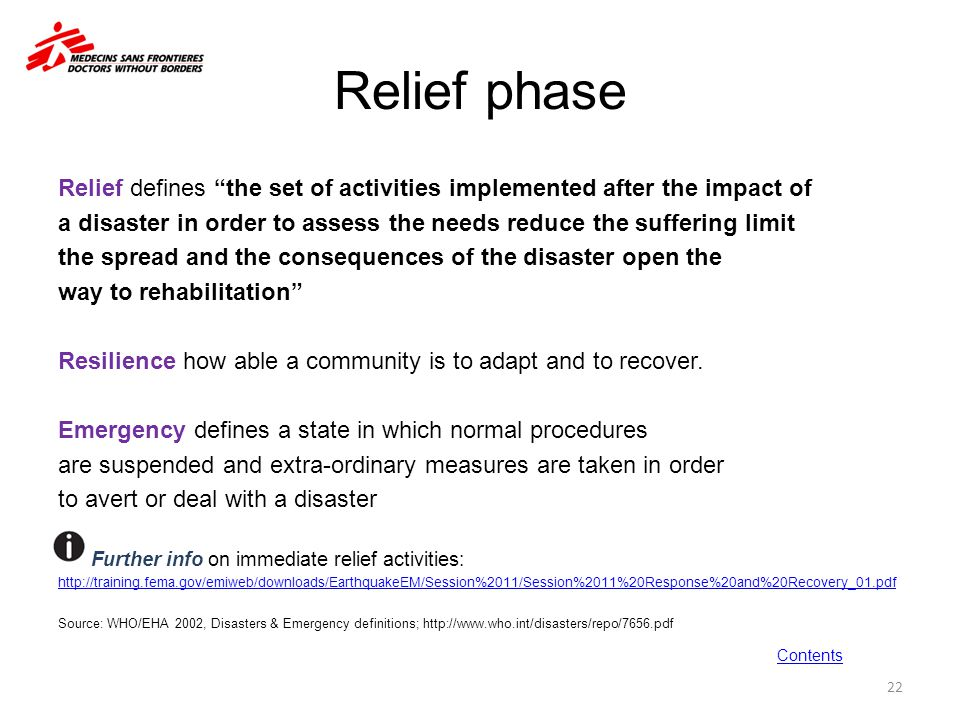 Relief phase Relief defines the set of activities implemented after the impact of.