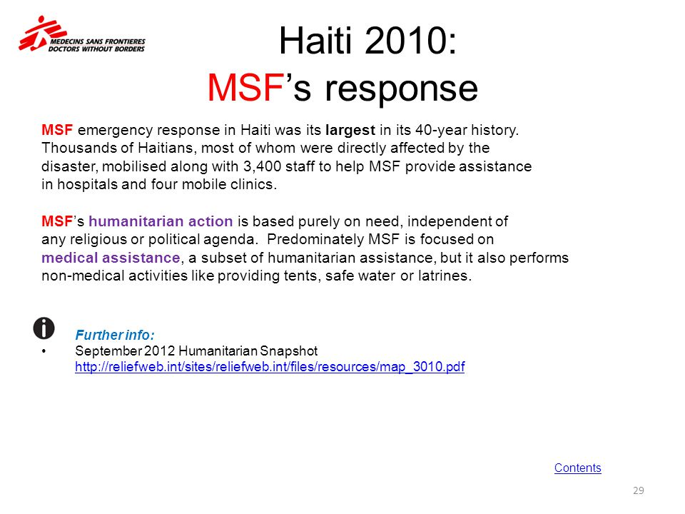 Haiti 2010: MSF's response MSF emergency response in Haiti was its largest in its 40-year history.
