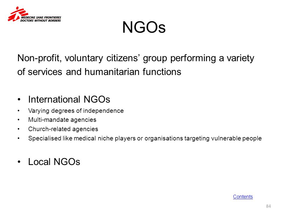 NGOs Non-profit, voluntary citizens' group performing a variety