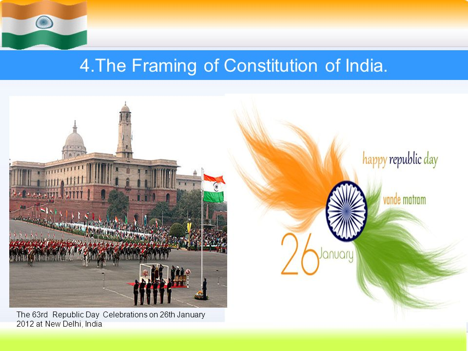 4.The Framing of Constitution of India.