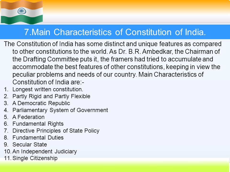 7.Main Characteristics of Constitution of India.