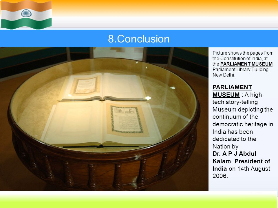 8.Conclusion Picture shows the pages from the Constitution of India, at the PARLIAMENT MUSEUM, Parliament Library Building, New Delhi.