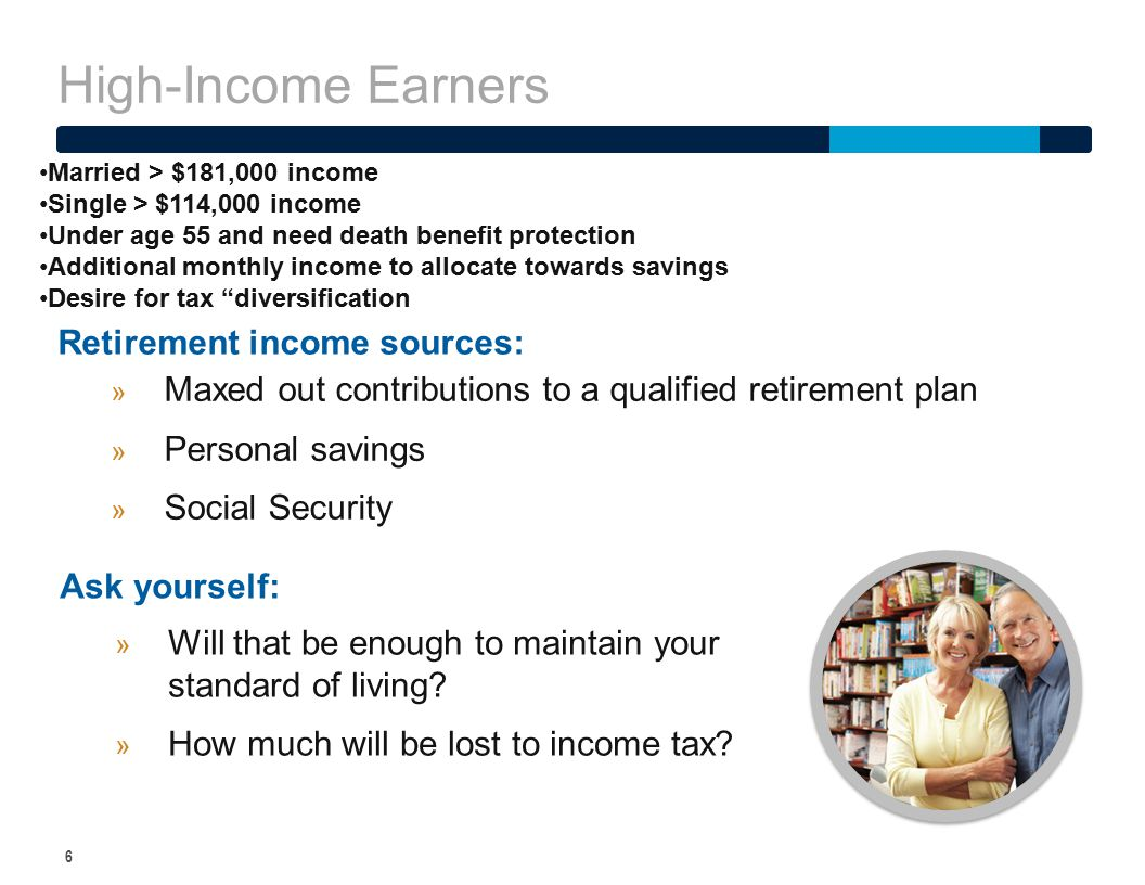 High-Income Earners Retirement income sources: