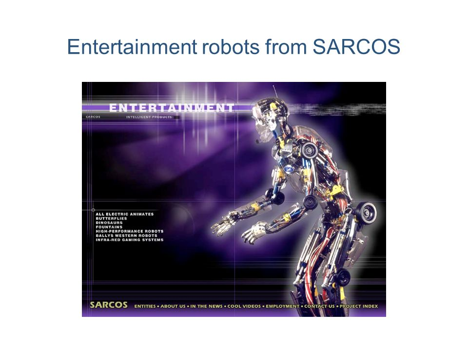 Entertainment robots from SARCOS