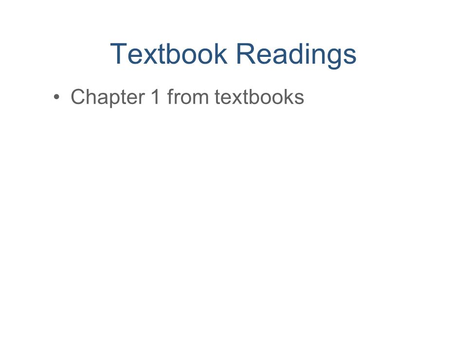 Textbook Readings Chapter 1 from textbooks