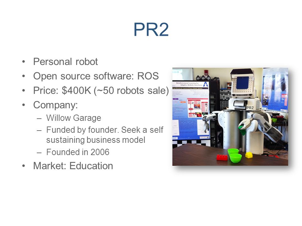 PR2 Personal robot Open source software: ROS
