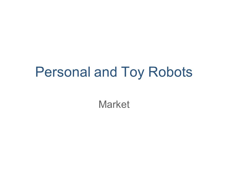 Personal and Toy Robots