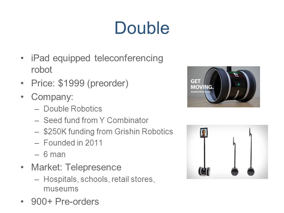Double iPad equipped teleconferencing robot Price: $1999 (preorder)