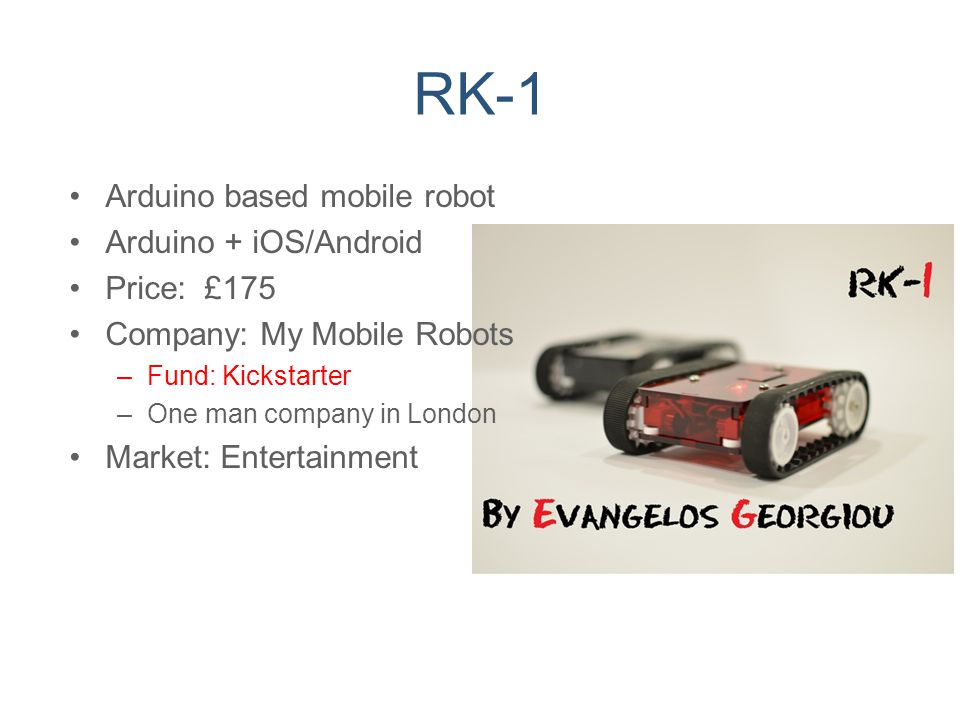 RK-1 Arduino based mobile robot Arduino + iOS/Android Price: £175