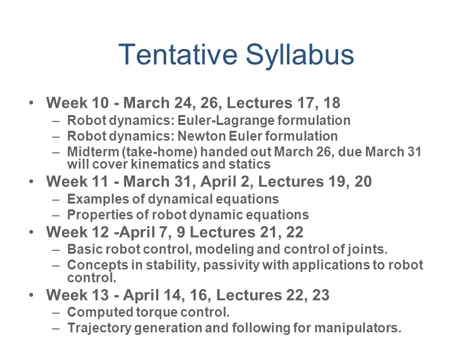 Tentative Syllabus Week 10 - March 24, 26, Lectures 17, 18