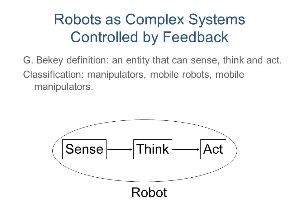 Robots as Complex Systems Controlled by Feedback