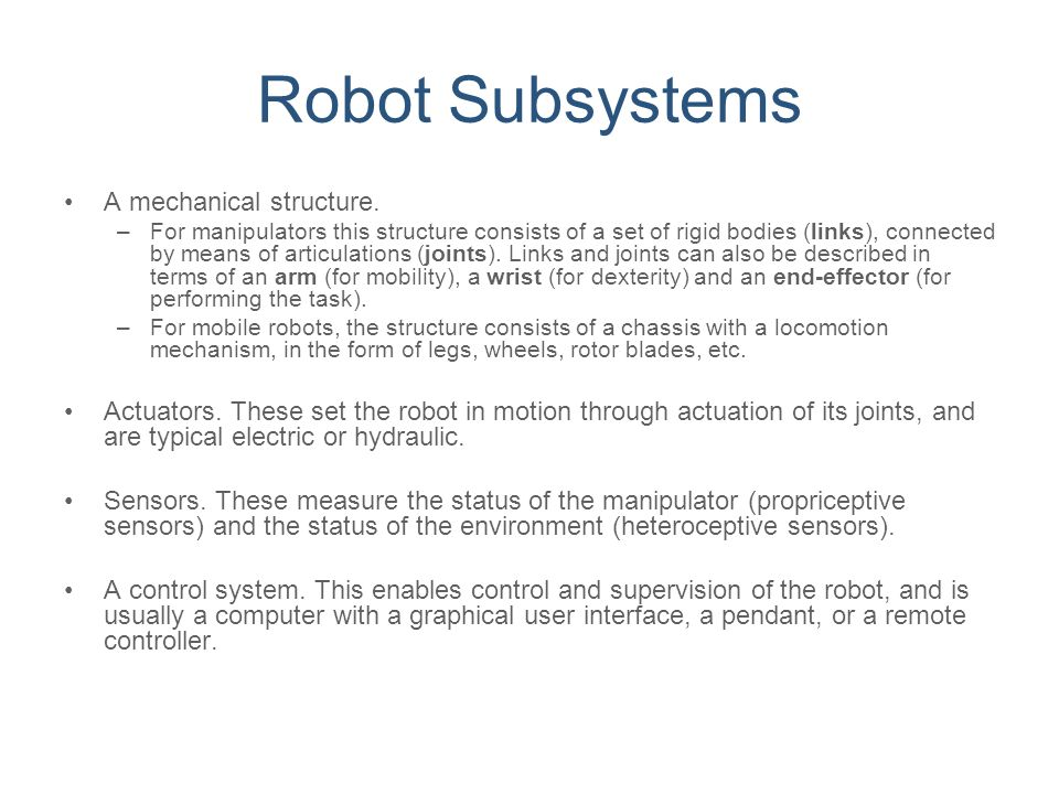 Robot Subsystems A mechanical structure.