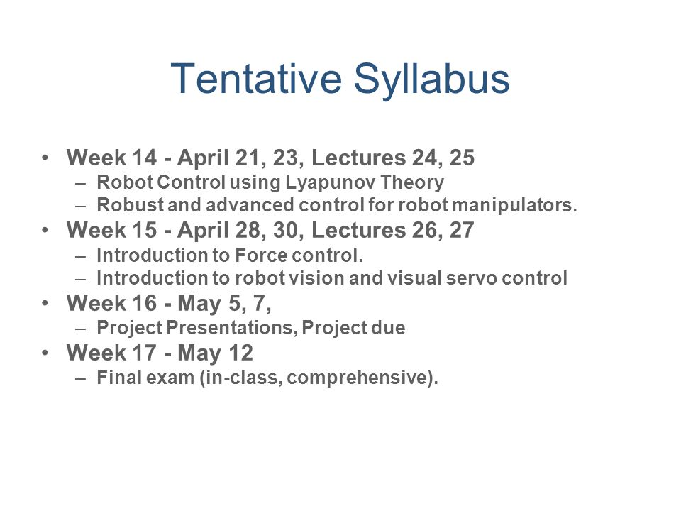 Tentative Syllabus Week 14 - April 21, 23, Lectures 24, 25