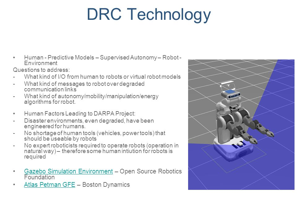DRC Technology Human - Predictive Models – Supervised Autonomy – Robot - Environment. Questions to address: