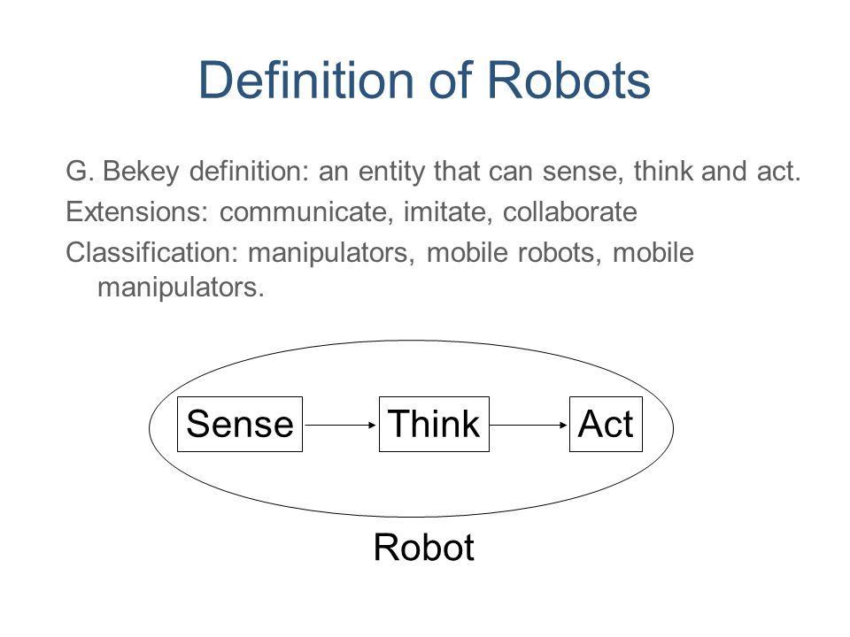 Definition of Robots Sense Think Act Robot