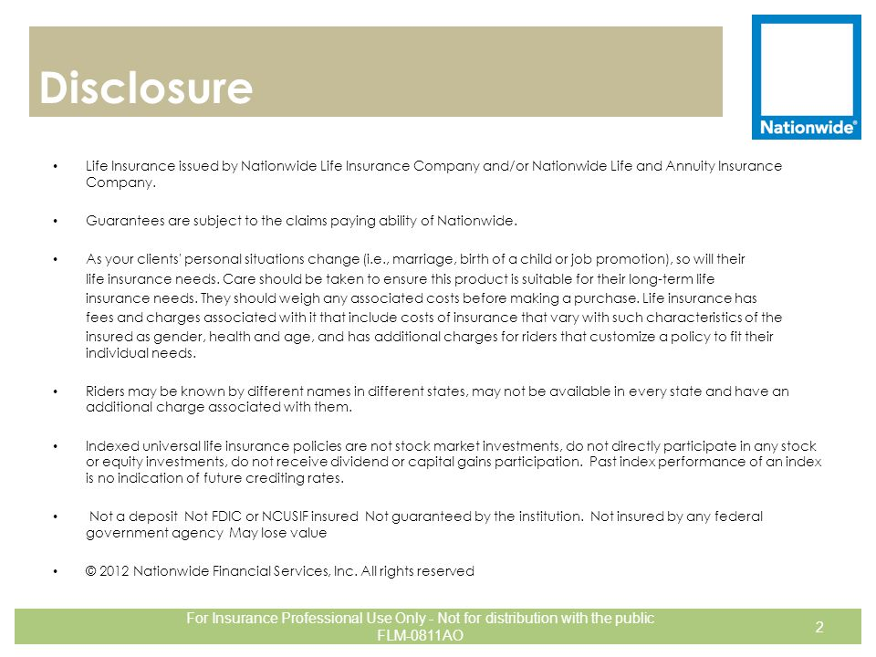 Disclosure Life Insurance issued by Nationwide Life Insurance Company and/or Nationwide Life and Annuity Insurance Company.