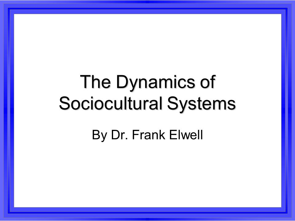 The Dynamics of Sociocultural Systems