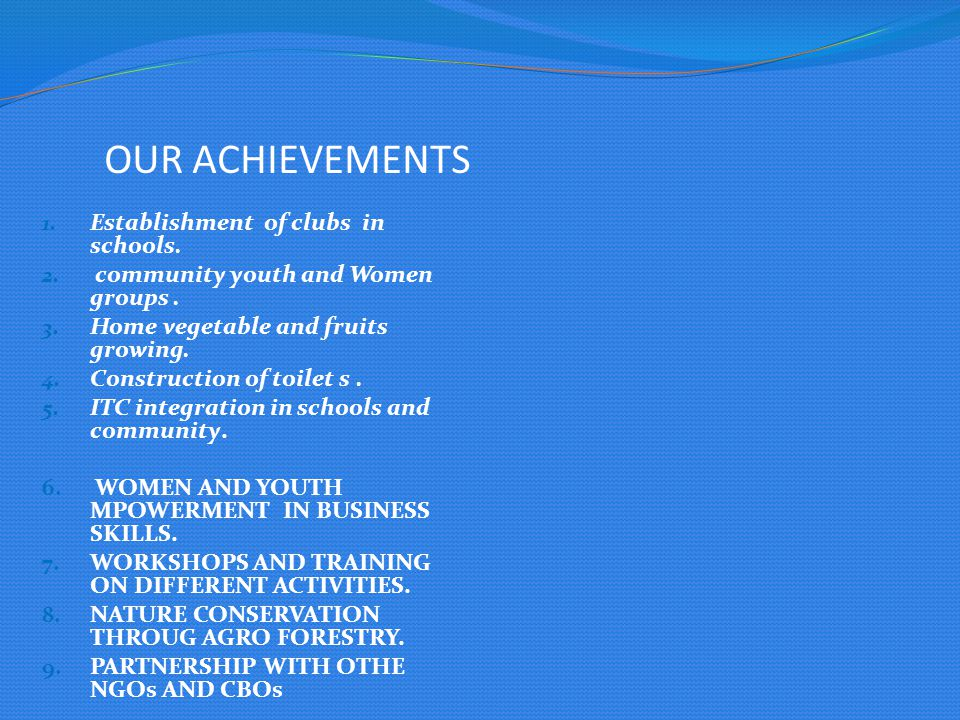OUR ACHIEVEMENTS Establishment of clubs in schools.