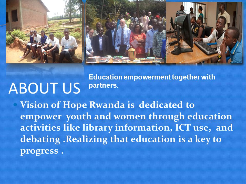ABOUT US Education empowerment together with partners.