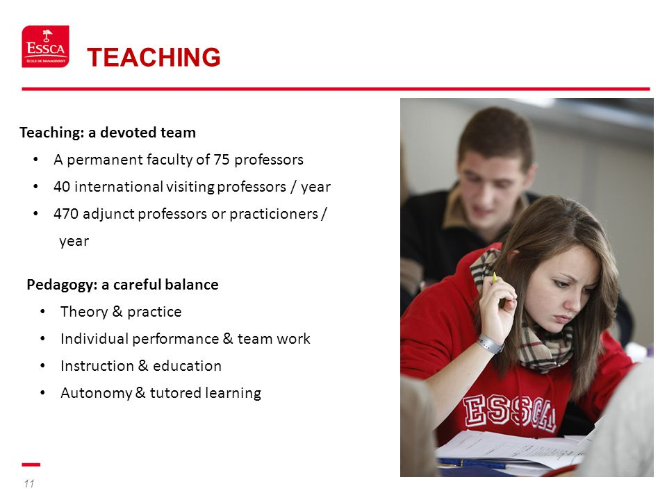 Teaching Teaching: a devoted team A permanent faculty of 75 professors