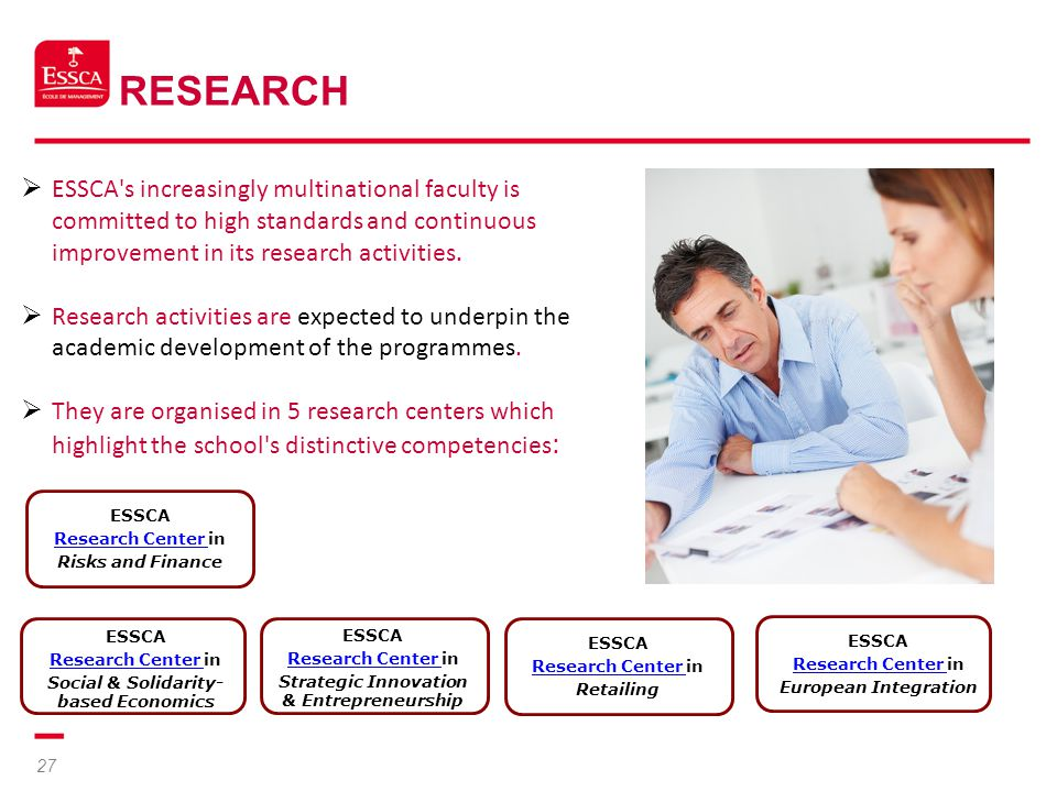 Research ESSCA s increasingly multinational faculty is committed to high standards and continuous improvement in its research activities.